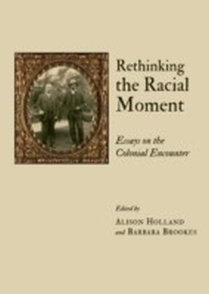 Rethinking the Racial Moment