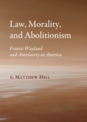 Law, Morality, and Abolitionism