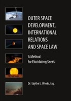 Outer Space Development, International Relations and Space Law
