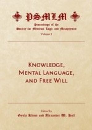 Knowledge, Mental Language, and Free Will (Volume 3