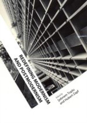 Redefining Modernism and Postmodernism