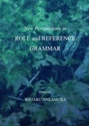 New Perspectives in Role and Reference Grammar