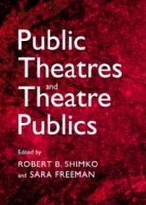 Public Theatres and Theatre Publics