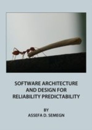Software Architecture and Design for Reliability Predictability