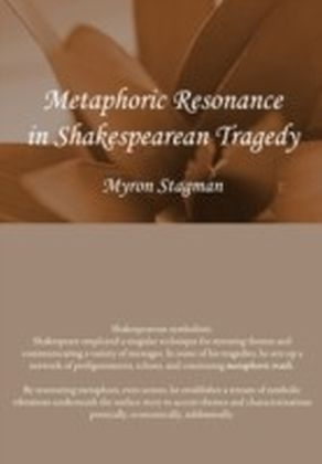 Metaphoric Resonance in Shakespearean Tragedy