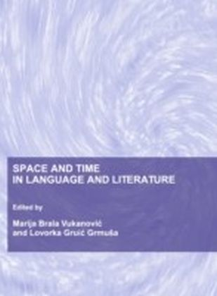 Space and Time in Language and Literature