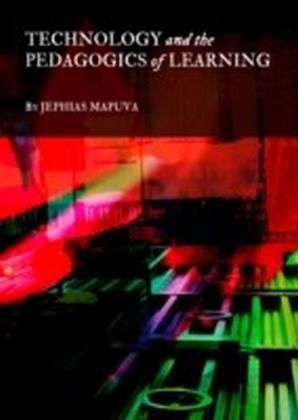 Technology and the Pedagogics of Learning