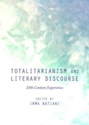 Totalitarianism and Literary Discourse