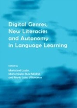 Digital Genres, New Literacies and Autonomy in Language Learning