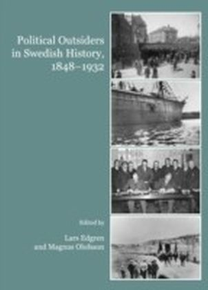 Political Outsiders in Swedish History, 1848-1932