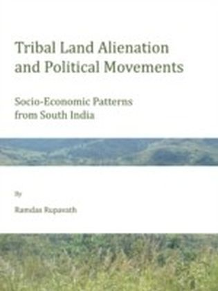 Tribal Land Alienation and Political Movements