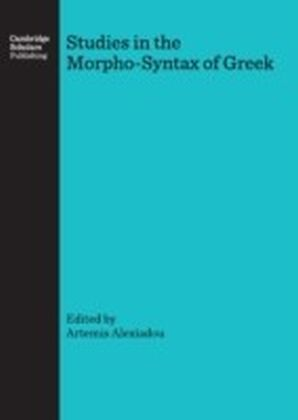 Studies in the Morpho-Syntax of Greek