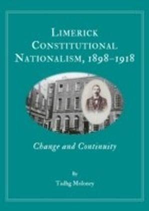 Limerick Constitutional Nationalism, 1898-1918