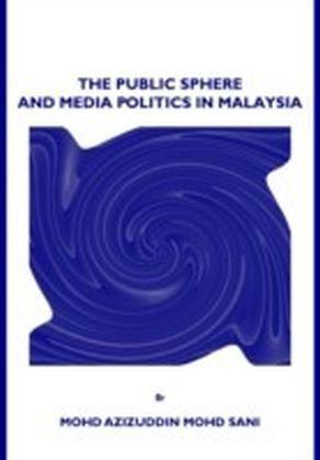Public Sphere and Media Politics in Malaysia
