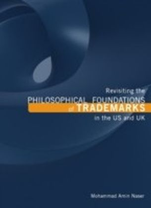 Revisiting the Philosophical Foundations of Trademarks in the US and UK