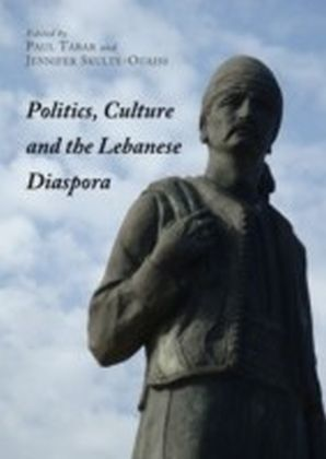 Politics, Culture and the Lebanese Diaspora