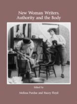 New Woman Writers, Authority and the Body