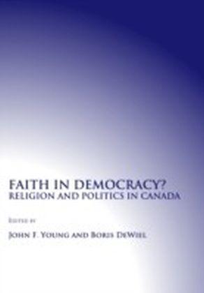Faith in Democracy? Religion and Politics in Canada