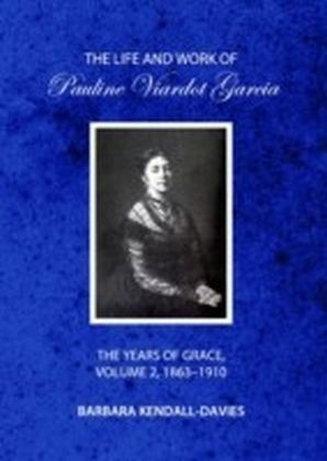 Life and Work of Pauline Viardot Garcia