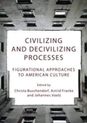 Civilizing and Decivilizing Processes