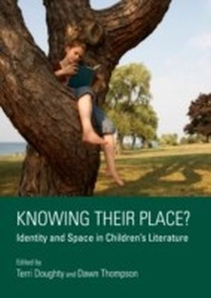 Knowing Their Place? Identity and Space in Children's Literature