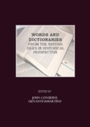 Words and Dictionaries from the British Isles in Historical Perspective