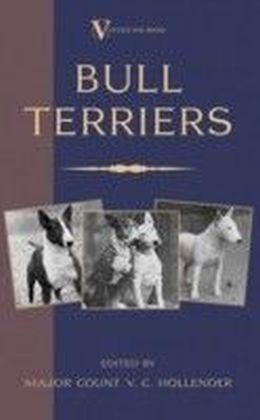 Bull Terriers (A Vintage Dog Books Breed Classic - Bull Terrier)