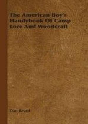 American Boy's Handybook Of Camp Lore And Woodcraft