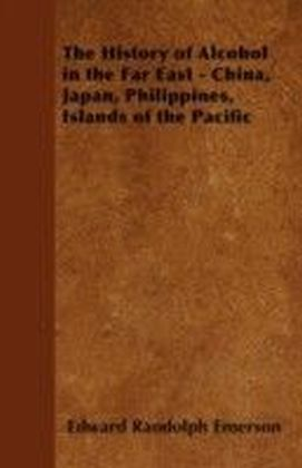 History of Alcohol in the Far East - China, Japan, Philippines, Islands of the Pacific