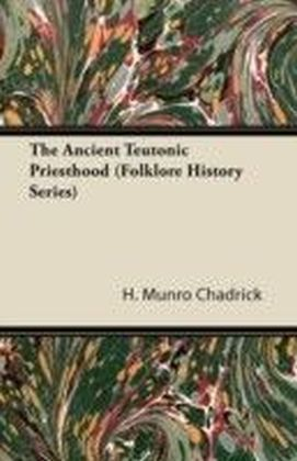 Ancient Teutonic Priesthood (Folklore History Series)