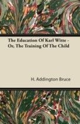 Education Of Karl Witte - Or, The Training Of The Child