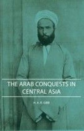 Arab Conquests In Central Asia