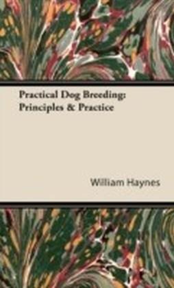 Practical Dog Breeding: Principles & Practice