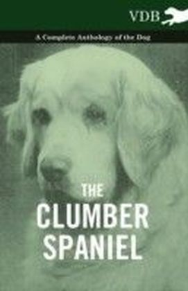 Clumber Spaniel - A Complete Anthology of the Dog -