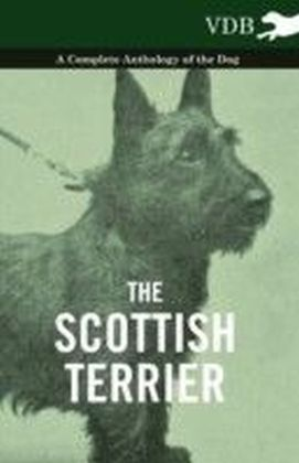 Scottish Terrier - A Complete Anthology of the Dog