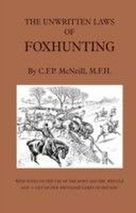 Unwritten Laws of Foxhunting - With Notes on The Use of Horn And Whistle And A List of Five Thousand Names of Hounds (History of Hunting)