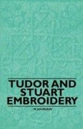 Tudor and Stuart Embroidery