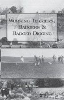 WORKING TERRIERS, BADGERS AND BADGER DIGGING (HISTORY OF HUNTING SERIES)