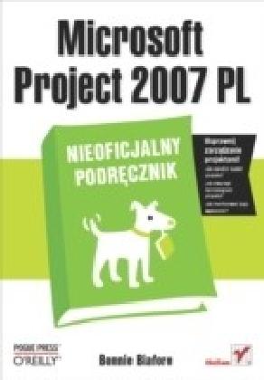 Microsoft Project 2007 PL. Nieoficjalny podrecznik