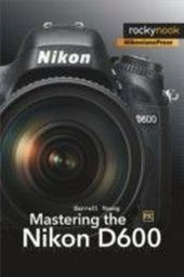 Mastering the Nikon D600
