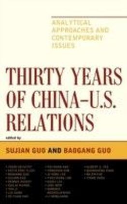 Thirty Years of China - U.S. Relations