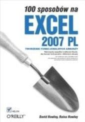 100 sposobow na Excel 2007 PL. Tworzenie funkcjonalnych arkuszy