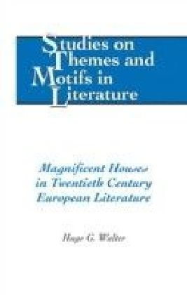 Magnificent Houses in Twentieth Century European Literature