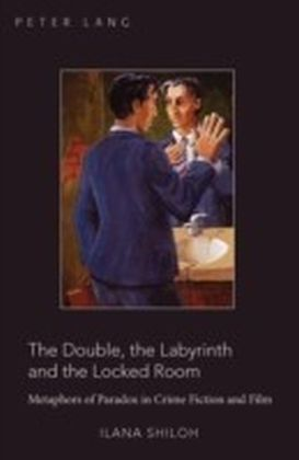 Double, the Labyrinth and the Locked Room