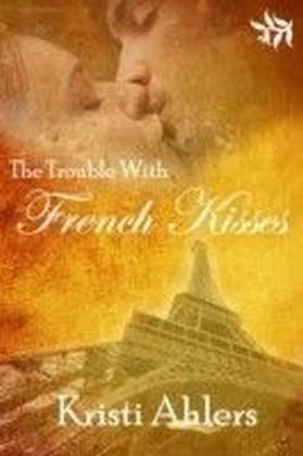 Trouble With French Kisses