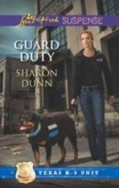 Guard Duty (Mills & Boon Love Inspired Suspense) (Texas K-9 Unit - Book 3)