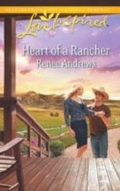 Heart of a Rancher (Mills & Boon Love Inspired)