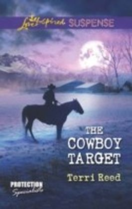 Cowboy Target (Mills & Boon Love Inspired Suspense) (Protection Specialists - Book 4)