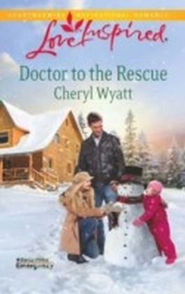 Doctor to the Rescue (Mills & Boon Love Inspired) (Eagle Point Emergency - Book 2)