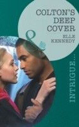 Colton's Deep Cover (Mills & Boon Intrigue) (The Coltons of Eden Falls - Book 3)
